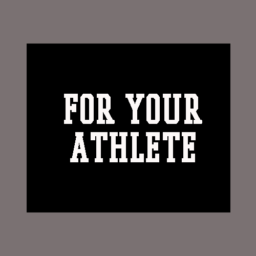For Your Athlete